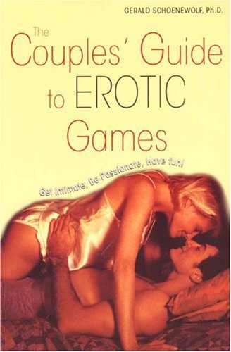 9780806527727: The Couples' Guide to Erotic Games: Get Intimate, Be Passionate, Have Fun!