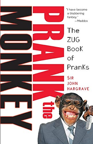 Prank the Monkey: The ZUG Book of Pranks: Hargrave, Sir John