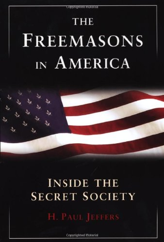 9780806527840: The Freemasons in America: Inside the Secret Society
