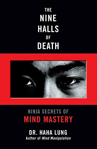 The Nine Halls of Death: Ninja Secrets of Mind Mastery (080652801X) by Lung, Dr. Haha