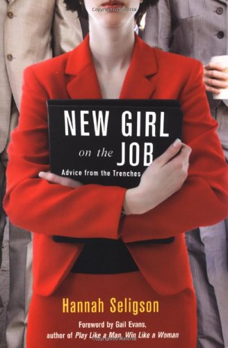 New Girl On The Job : Advice From The Trenches