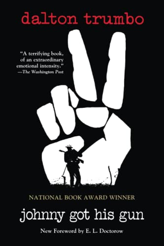 Johnny Got His Gun: Trumbo, Dalton; Doctorow,