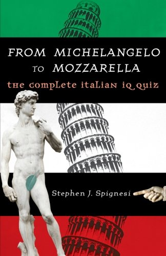 9780806528540: From Michelangelo to Mozzarella: The Complete Italian IQ Quiz