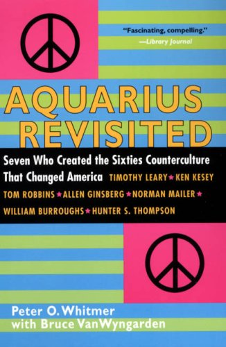 9780806528564: Aquarius Revisited: Seven Who Created The Sixties Counterculture That Changed America
