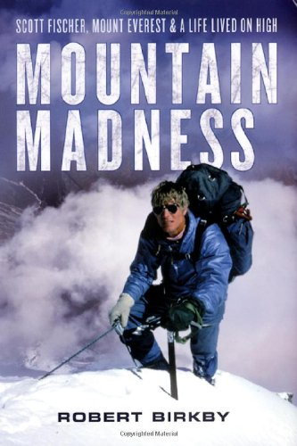 9780806528755: Mountain Madness: Scott Fischer, Mount Everest & a Life Lived on High