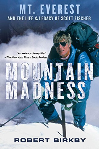 Mountain Madness (Signed) Scott Fischer, Mount Everest & a Life Lived on High