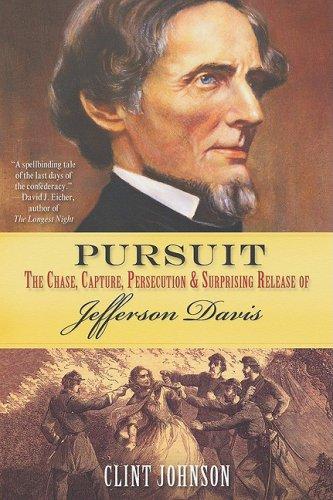 9780806528915: Pursuit: The Chase, Capture, Persecution & Surprising Release of Jefferson Davis