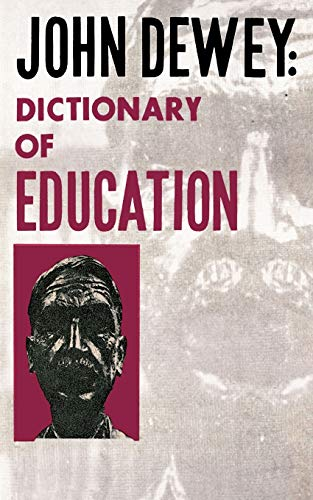 John Dewey: Dictionary of Education: John Dewey