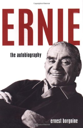 ERNIE: The Autobiography [SIGNED + Photo]: Borgnine, Ernest