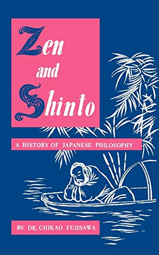 9780806529714: Zen and Shinto: A History of Japanese Philosophy