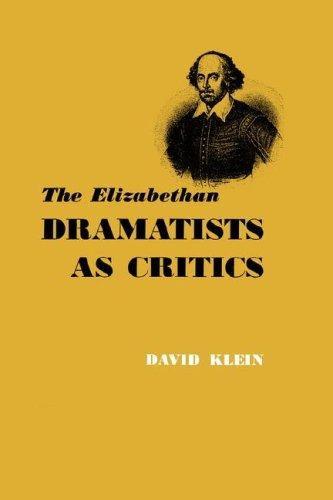 The Elizabethan Dramatists as Critics: Klein, David