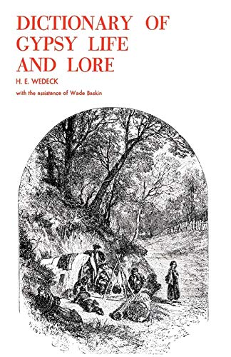 Dictionary of Gypsy Life and Lore: H. E. Wedeck