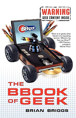 9780806530024: The BBook of Geek: The Only Geek Humor Book You'll Ever Need