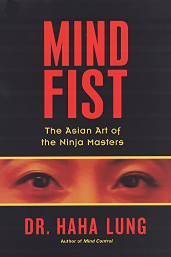 Mind Fist: The Asian Art Of The Ninja Masters (0806530626) by Dr. Haha Lung