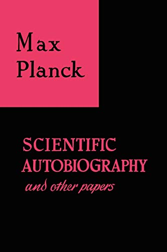 Scientific Autobiography and other papers: Max Planck
