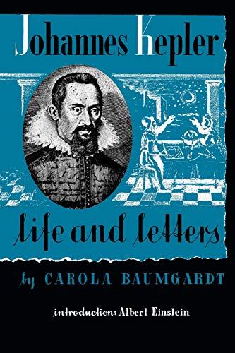 9780806530963: Johannes Kepler Life and Letters