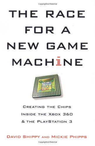 9780806531014: The Race for a New Game Machine: Creating the Chips Inside the Xbox 360 and the PlayStation 3