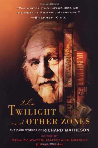 The Twilight and Other Zones: The Dark Worlds of Richard Matheson [2x SIGNED + Photo]: Matheson, ...