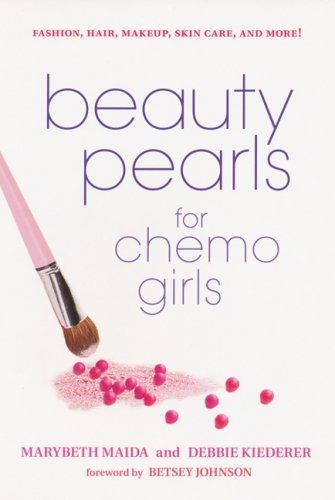 Beauty Pearls for Chemo Girls: Maida, Marybeth; Kiederer, Debbie