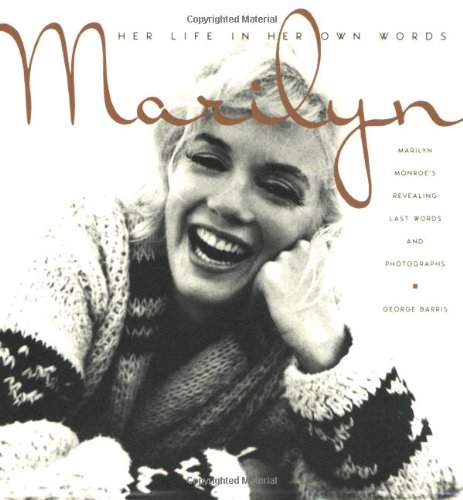 9780806531236: Marilyn: Her Life in Her Own Words: Marilyn Monroe's Revealing Last Words and Photographs