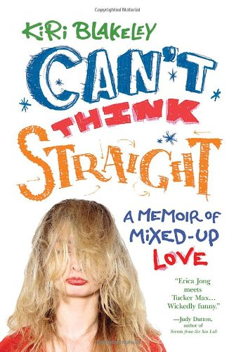 9780806533308: Can't Think Straight: A Memoir of Mixed-Up Love