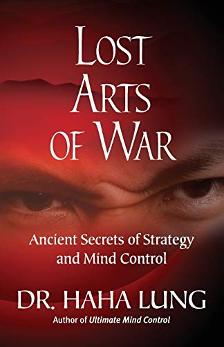 Lost Art of War: Ancient Secrets of Strategy and Mind Control (0806535067) by Dr. Haha Lung