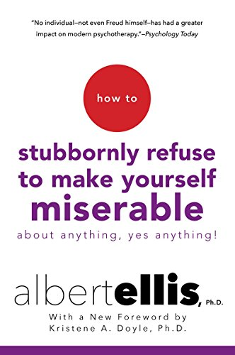 9780806538051: How to Stubbornly Refuse to Make Yourself Miserable About Anything--Yes, Anything!