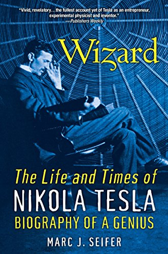 9780806539966: Wizard: The Life and Times of Nikola Tesla : Biography of a Genius