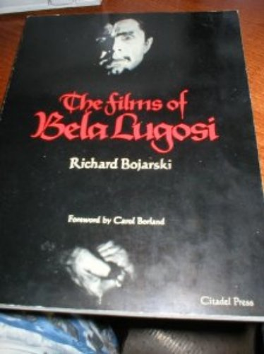 9780806550718: The Films of Bela Lugosi