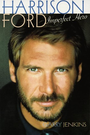 9780806580166: Harrison Ford - Imperfect Hero