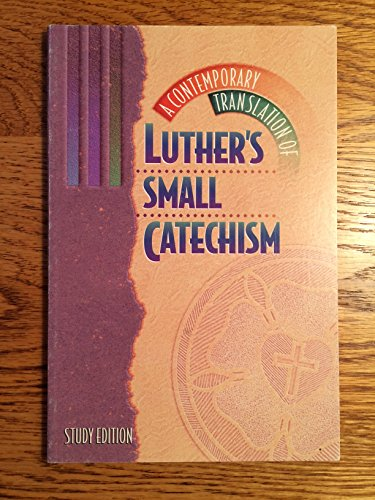 9780806600260: A Contemporary Translation of Luther's Small Catechism Study Edition