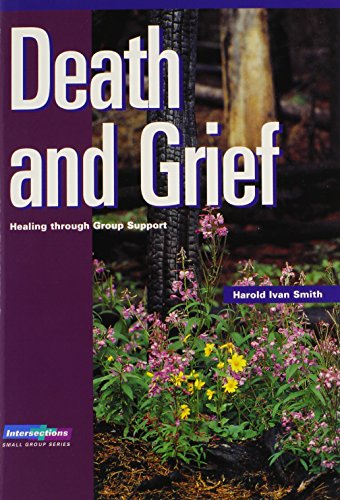 Death and Grief: Healing Through Group Support: Harold Ivan Smith