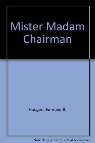 9780806603261: Mister Madam Chairman