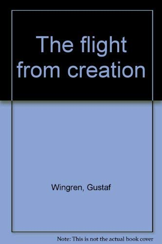 The flight from creation: Wingren, Gustaf