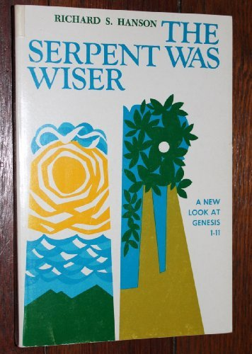 9780806612140: The Serpent Was Wiser: A New Look at Genesis 1-11