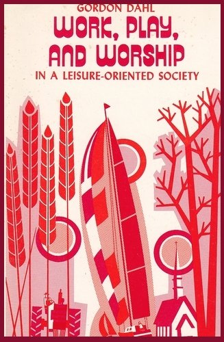 9780806612331: Work, play, and worship in a leisure-oriented society