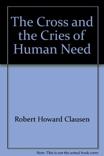 The Cross and the Cries of Human: Robert Howard Clausen