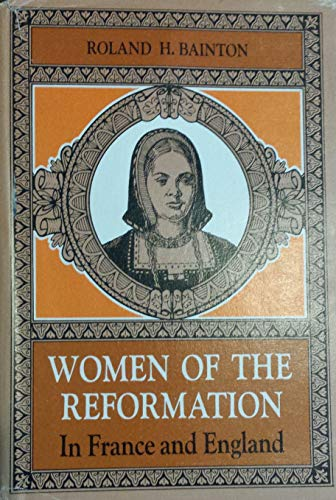 9780806613338: Women of the Reformation in France and England