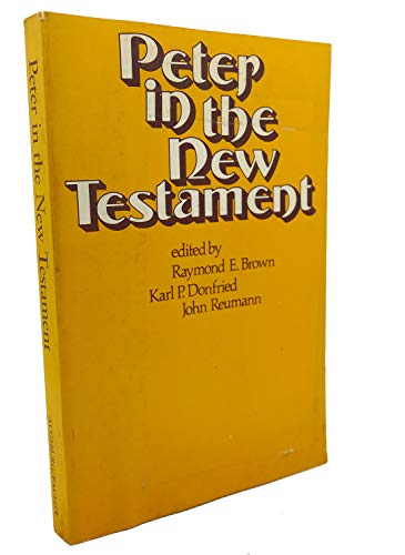 9780806614014: Title: Peter in the New Testament A collaborative assessm