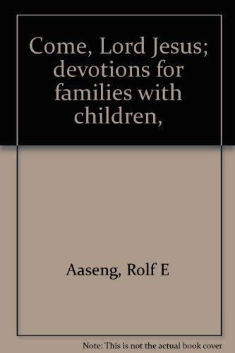 9780806614236: Come, Lord Jesus; devotions for families with children,