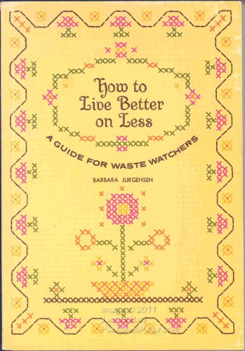 How to Live Better on Less: A Guide for Waste Watchers