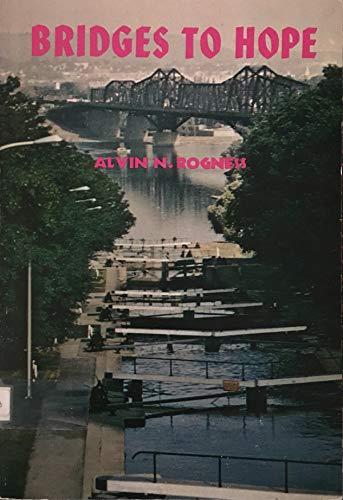 Bridges to Hope: Alvin N Rogness