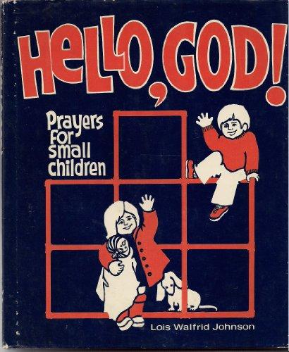 Hello, God! : Prayers for Small Children: Johnson, Lois Walfrid