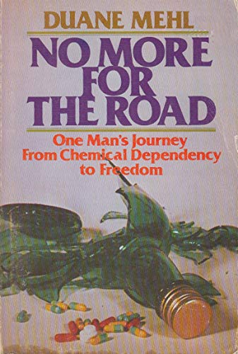 9780806615158: No More for the Road: One Man's Journey From Chemical Dependency to Freedom
