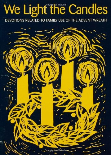 9780806615448: We Light the Candles: Devotions Related to Family Use of the Advent Wreath