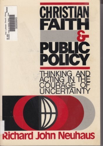 9780806615547: Christian Faith & Public Policy: Thinking and Acting in the Courage of Uncertainty