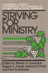 Striving for ministry: Centennial essays interpreting the: Quanbeck, Warren A.
