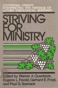 9780806615806: Striving for ministry: Centennial essays interpreting the heritage of Luther Theological Seminary