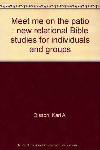9780806615905: Meet me on the patio : new relational Bible studies for individuals and groups