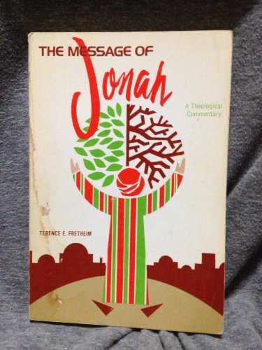 9780806615912: The Message of Jonah: A Theological Commentary